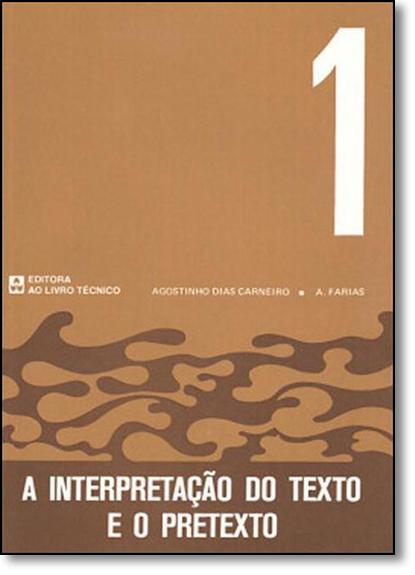 Interpretação do Texto e o Pretexto, A - Vol.2, livro de Agostinho DiasCarneiro