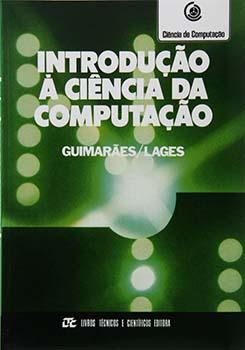 Introdução à ciência da computação, livro de Angelo de Moura Guimarães, Newton Alberto de Castilho Lages