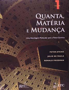 Quanta, matéria e mudança - Uma abordagem molecular para a físico-química, livro de Peter Atkins, Ronald Friedman, Julio de Paula
