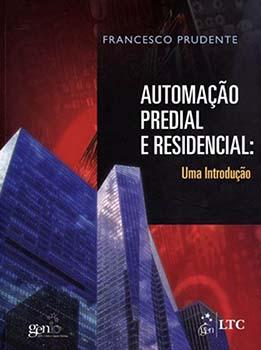 Automação predial e residencial - Uma introdução, livro de Francesco Prudente