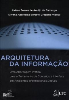 Arquitetura da informação, livro de Liriane Soares de Araújo de Camargo, Silvana Aparecida Borsetti Gregorio Vidotti