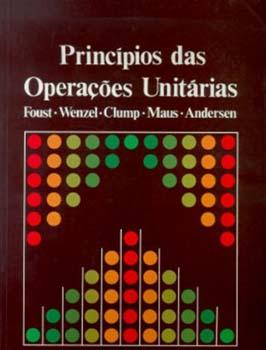 Princípios das operações unitárias - 2ª edição, livro de L. Bryce Andersen, Curtis W. Clump, Alan S. Foust, Louis Maus, Leonard A. Wenzel