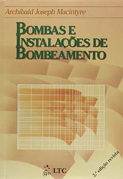 Bombas e instalações de bombeamento - 2ª edição, livro de Archibald Joseph Macintyre