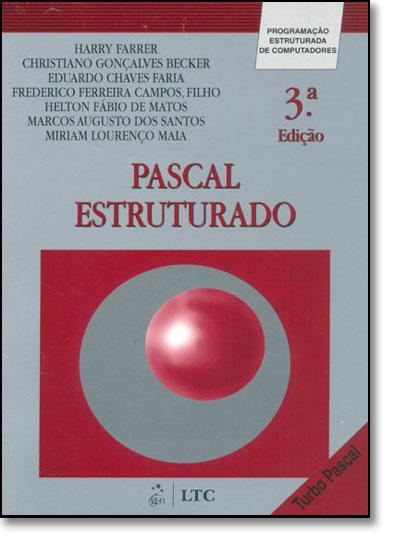 Pascal Estruturado: Programação Estruturada de Computadores, livro de Harry Farrer