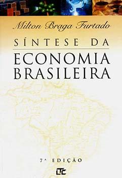Síntese da economia brasileira - 7ª edição, livro de Milton Braga Furtado