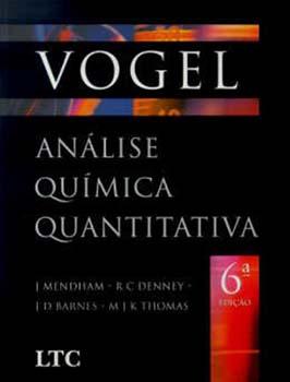 Análise química quantitativa - 6ª edição, livro de J. D. Barnes, R. C. Denney, J. Mendham, M. J. K. Thomas, Arthur I. Vogel