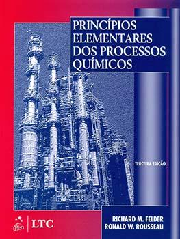Princípios elementares dos processos químicos - 3ª edição, livro de Richard M. Felder, Ronald W. Rousseau
