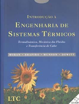 Introdução à engenharia de sistemas térmicos - Termodinâmica, mecânica dos fluídos e transferência de calor, livro de David P. DeWitt, Michael J. Moran, Bruce R. Munson, Howard N. Shapiro