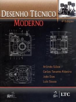 Desenho técnico moderno - 4ª edição, livro de João Dias, Carlos Tavares Ribeiro, Arlindo Silva, Luís Sousa