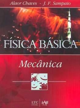 Física básica - Mecânica, livro de Alaor Chaves, J. F. Sampaio