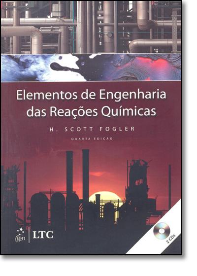Elementos de Engenharia das Reações Químicas, livro de H. Scott Fogler