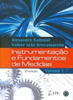 Instrumentação e fundamentos de medidas - 2ª edição, livro de Alexandre Balbinot, Valner João Brusamarello