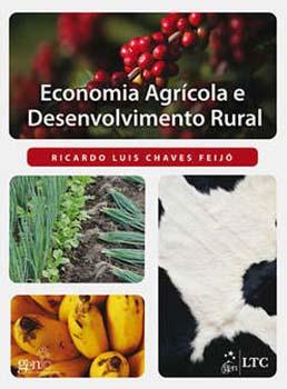 Economia agrícola e desenvolvimento rural, livro de Ricardo Luis Chaves Feijó