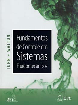 Fundamentos de controle em sistemas fluidomecânicos, livro de John Watton