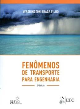 Fenômenos de transporte para engenharia - 2ª edição, livro de Washington Braga Filho