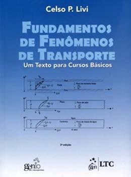 Fundamentos de fenômenos de transporte - Um texto para cursos básicos - 2ª edição, livro de Celso P. Livi