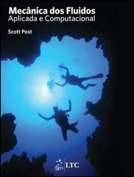 Mecânica dos fluidos - Aplicada e computacional, livro de Scott Post