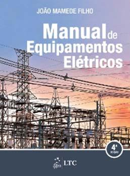 Manual de equipamentos elétricos - 4ª edição, livro de João Mamede Filho