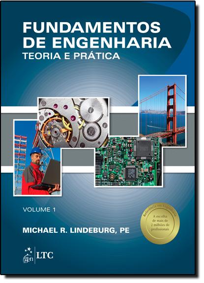 Fundamentos de Engenharia: Teoria e Prática - Vol.1, livro de Michael R Lindeburg