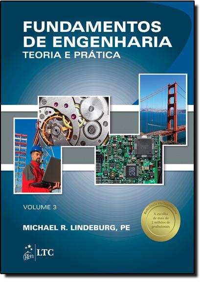 Fundamentos de Engenharia - Teoria e Prática - Vol.3, livro de Michael R Lindeburg