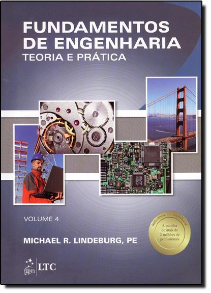 Fundamentos de Engenharia - Teoria e Prática - Vol.4, livro de Michael R Lindeburg