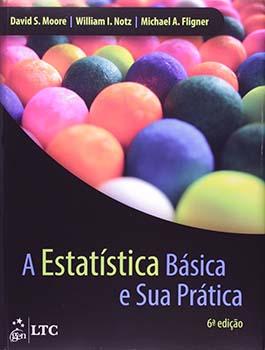 A estatística básica e sua prática - 6ª edição, livro de Michael A. Fligner, David S. Moore, William I. Notz