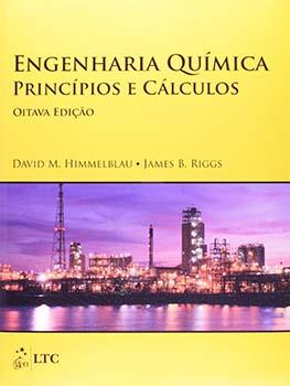 Engenharia química - Princípios e cálculos - 8ª edição, livro de David M. Himmelblau, James B. Riggs