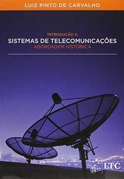 Introdução a sistemas de telecomunicações - Abordagem histórica, livro de Luiz Pinto de Carvalho