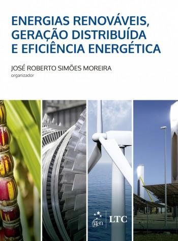 Energias Renováveis, Geração Distribuída e Eficiência Energética, livro de José Roberto Simões Moreira