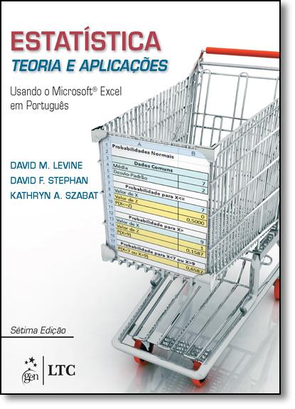 Estatística: Teoria e Aplicações - Usando o Microsoft Excel em Português, livro de David M. Levine