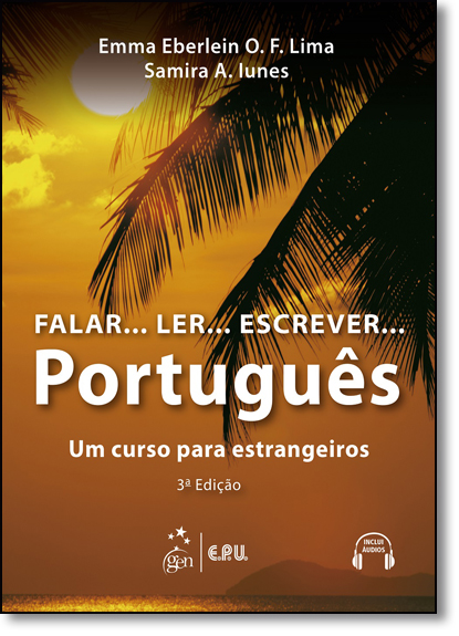 Falar... Ler... Escrever Português: Um Curso Para Estrangeiros - Audiolivro com 1 Disco, livro de Emma Eberlein O. F. Lima