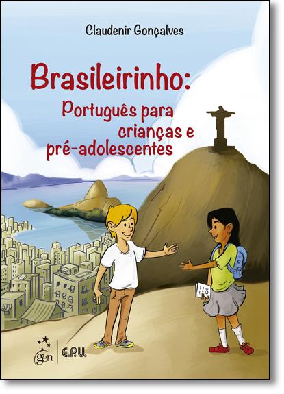 Brasileirinho: Português Para Crianças e Pré-adolescentes, livro de Claudenir Gonçalves