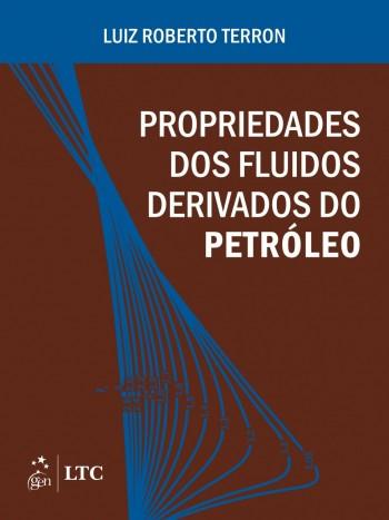 Propriedades dos Fluidos Derivados do Petróleo, livro de Luiz Roberto Terron