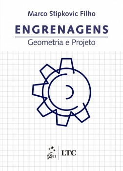 Engrenagens - Geometria e projeto, livro de Marco Stipkovic Filho