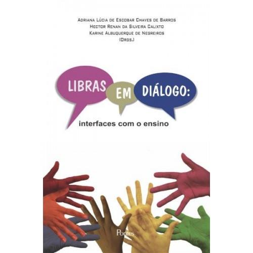 Libras em diálogo - interfaces com o ensino, livro de Adriana Lúcia de Escobar Chaves de Barros, Hector Renan da Silveira Calixto, Karine Albuquerque de Negreiros