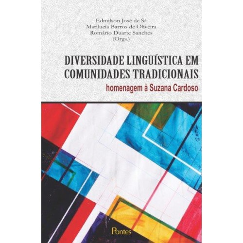 Diversidade linguística em comunidades tradicionais - homenagem à Suzana Cardoso, livro de Edmilson José de Sá, Marilucia Barros de Oliveira, Romário Duarte Sanches