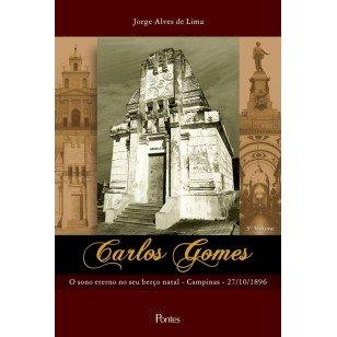 Carlos Gomes. O sono eterno no seu berço natal - Campinas - 27/10/1896, livro de Jorge Alves de Lima