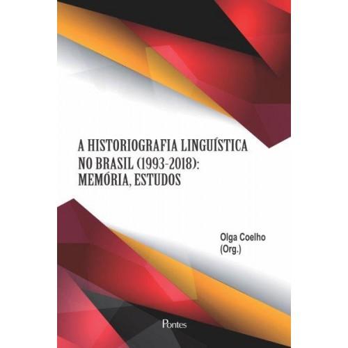 Historiografia Linguística no Brasil (1993-2018) - memória, estudos, livro de Olga Coelho