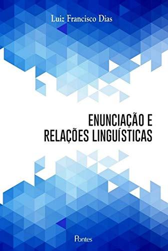 Enunciação e Relações Linguísticas, livro de Luiz Francisco Dias