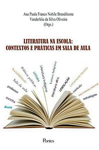 Literatura na Escola. Contextos e Práticas em Sala de Aula, livro de Ana Paula Franco Nobile Brandileone