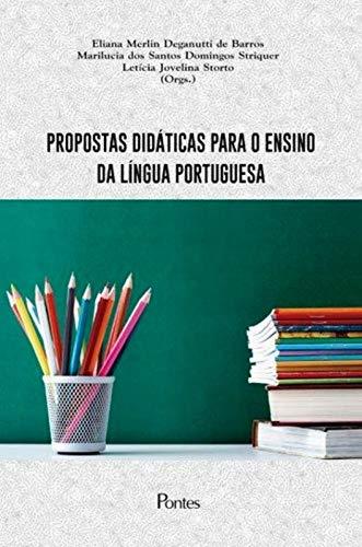 Propostas Didáticas Para o Ensino da Língua Portuguesa, livro de Eliana Merlin Deganutti de Barros, Marilucia dos Santos Domingos Striquer, Letícia Jovelina Storto
