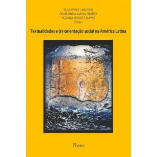 Textualidades e (re)orientação social na América Latina, livro de Elga Pérez Laborde, Ormezinda Maria Ribeiro, Rozana Reigota Naves