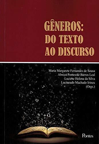 Gêneros - do texto ao discurso, livro de Maria Margarete Fernandes de Sousa, Abniza Pontes de Barros Leal, Luciene Helena da Silva, Lucineudo Machado Irineu