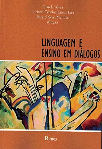 Linguagem e ensino em diálogos, livro de Gissele Alves, Luciane Cristina Eneas Lira, Raquel Sena Mendes