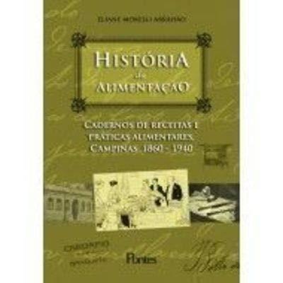 História da Alimentação: cadernos de receitas e práticas alimentares, Campinas 1860-1940, livro de Eliane Morelli Abrahao