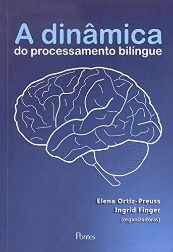 DINAMICA DO PROCESSAMENTO BILINGUE, A, livro de Elena Ortiz-Preuss, Ingrid Finger (orgs.)