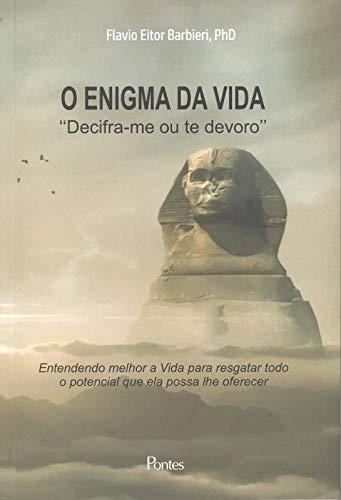 O enigma da vida - ''Decifra-me ou te devoro'', livro de Flavio Eitor Barbieri