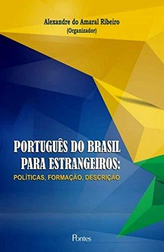 Português do Brasil para estrangeiros: Políticas, formação, descrição, livro de Alexandre do Amaral Ribeiro (org.)