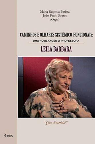 Caminhos e olhares sistêmicos-funcionais: Uma homenagem à professora Leila Barbara, livro de Maria Eugenia Batista, João Paulo Soares (orgs.)
