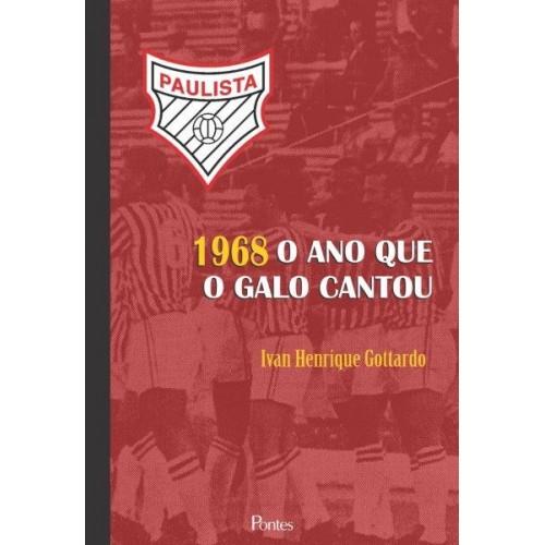 1968: O ano que o Galo cantou, livro de Ivan Henrique Gottardo